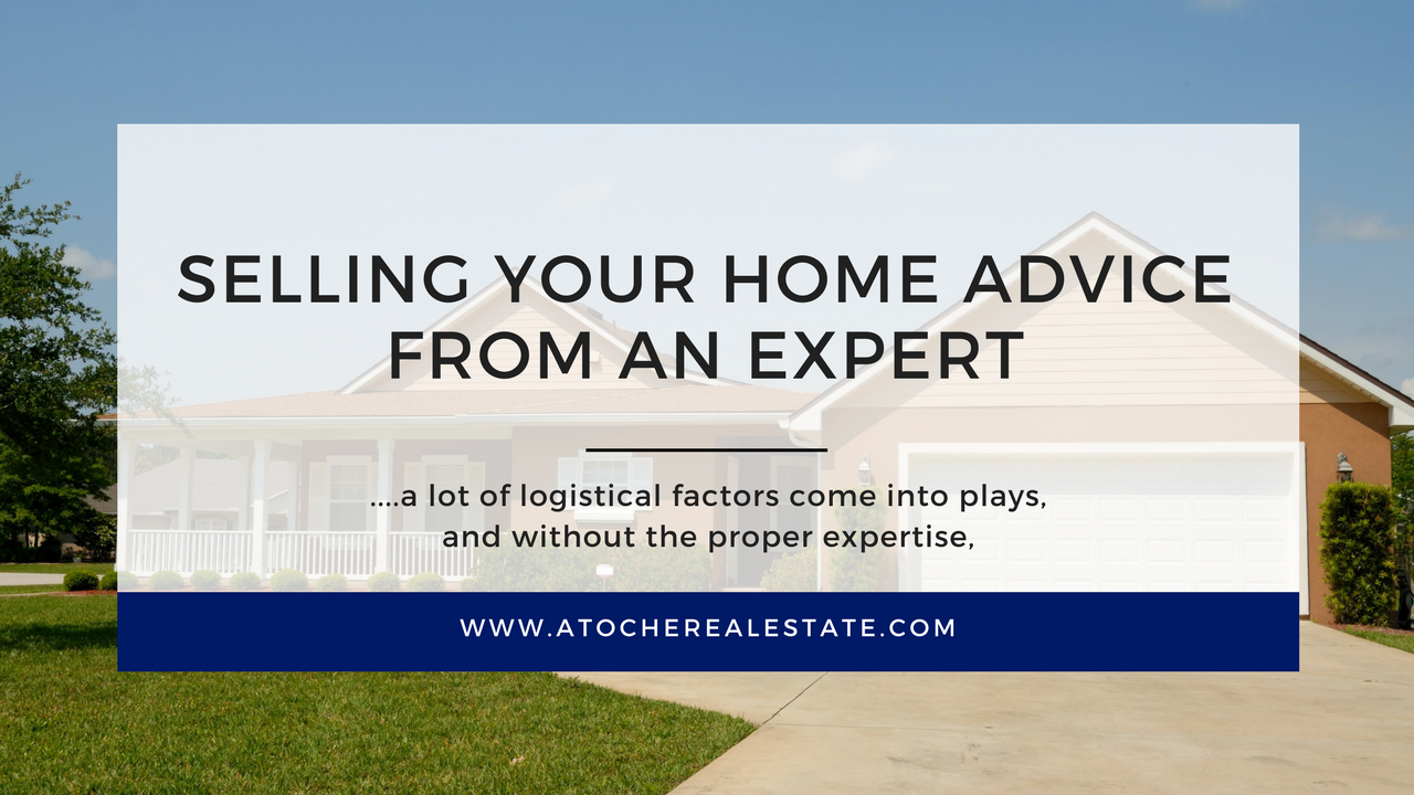 Selling Your Home Advice From An Expert Antonio Atoche Real Estate
